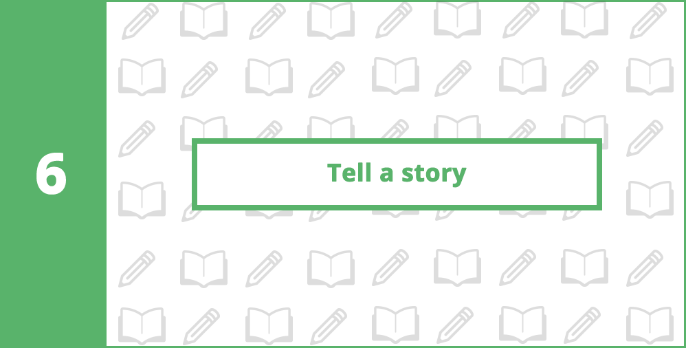 6. Tell a Story
