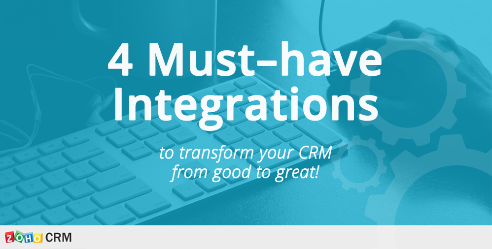4 Must-have CRM Integrations