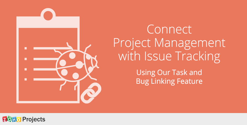 connect project management and issue tracking with our task and bug