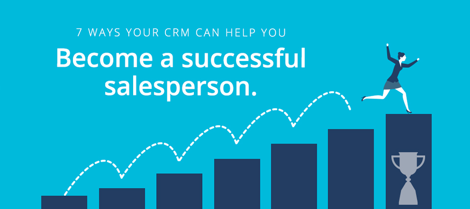 7 ways your CRM can help you become a successful salesperson