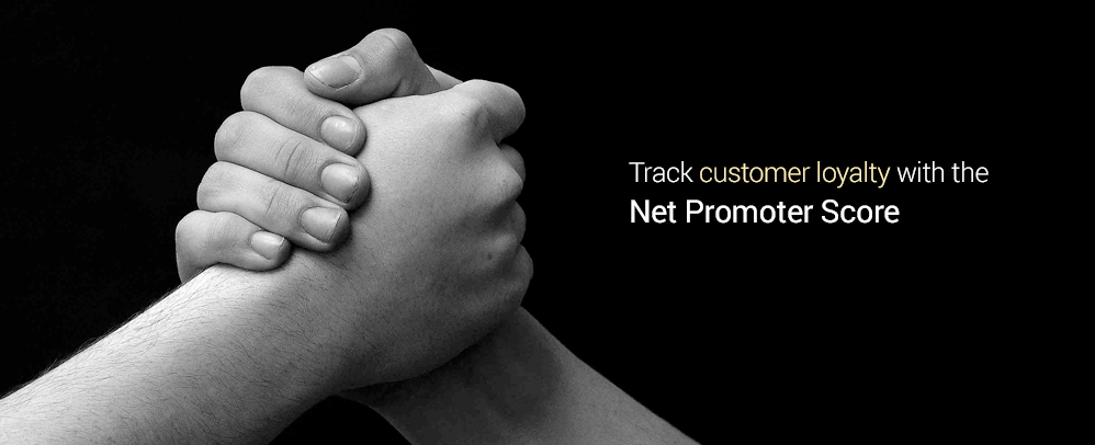 Track customer loyalty with the Net Promoter Score