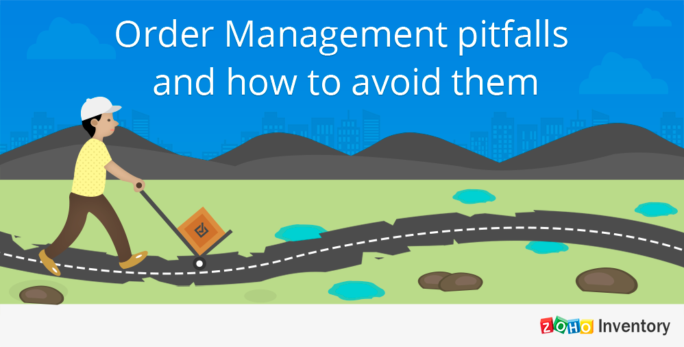 Order Management pitfalls and how to avoid them
