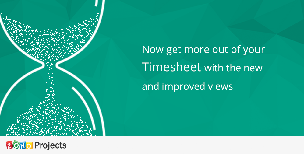 Get more out of your Timesheet: Zoho Projects adds new options