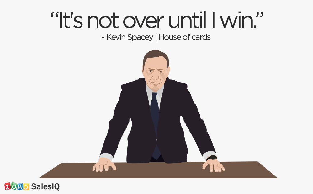 If Frank Underwood can speak and win people, you can chat and win customers.