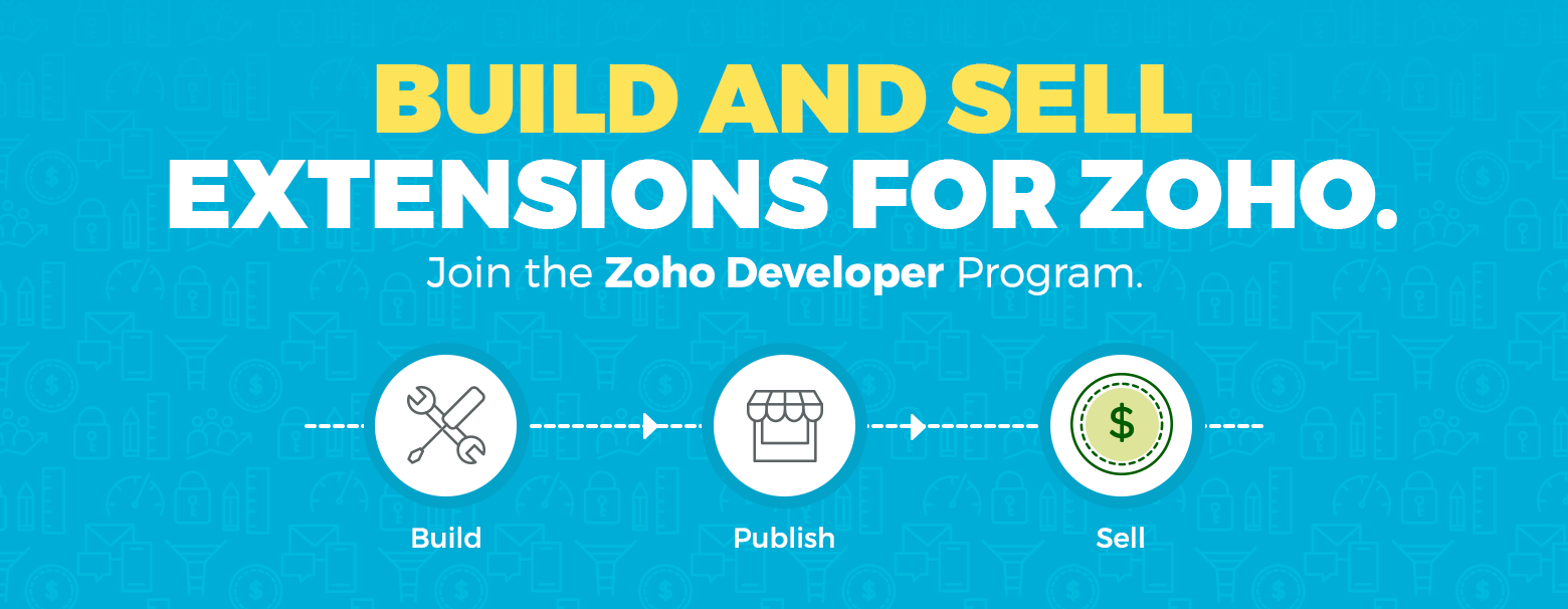 Use Zoho Developer and build your business by helping others build theirs.