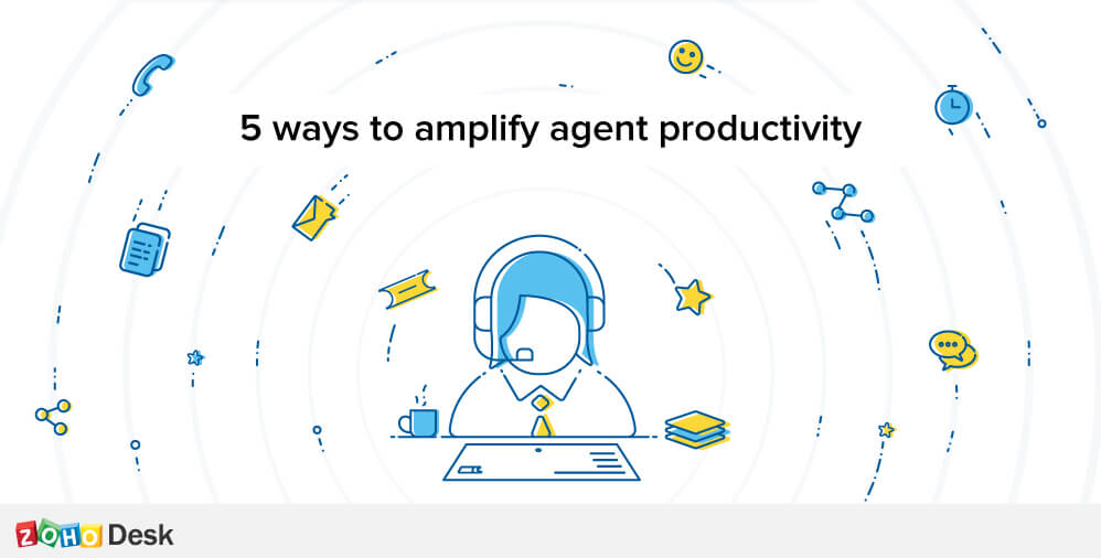 5 ways to amplify agent productivity