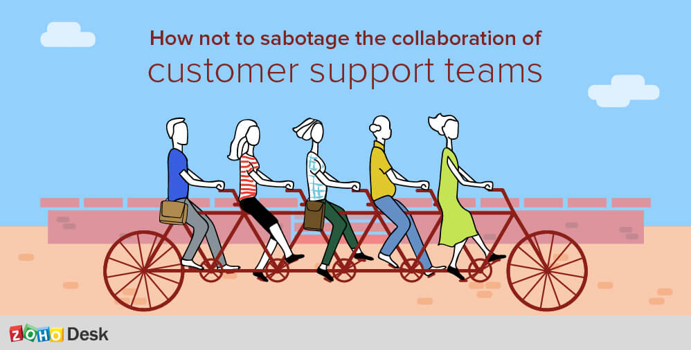 How not to sabotage the collaboration of customer support teams