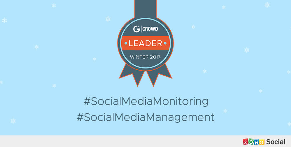 Zoho Social bags top spot on G2 Crowd's Top 10 Social Media Monitoring & Management Software lists. Woot!