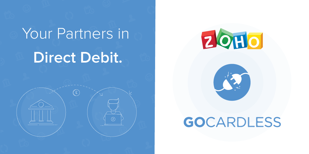 Zoho and GoCardless: Your Partners in Direct Debit.