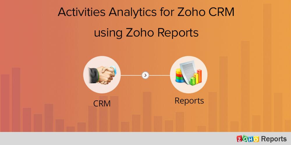 Activities Analytics for Zoho CRM using Zoho Analytics