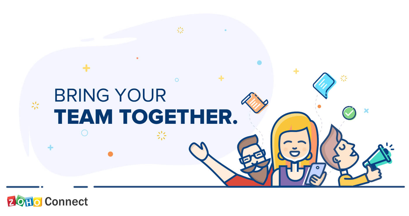 The 'team' in teamwork: Announcing the release of the all-new Zoho Connect.