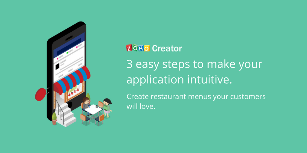 3 easy steps to make your application intuitive with Zoho Creator.