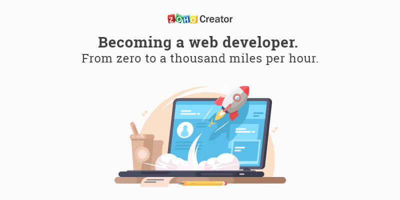 Becoming a web developer—from zero to a thousand miles per hour.