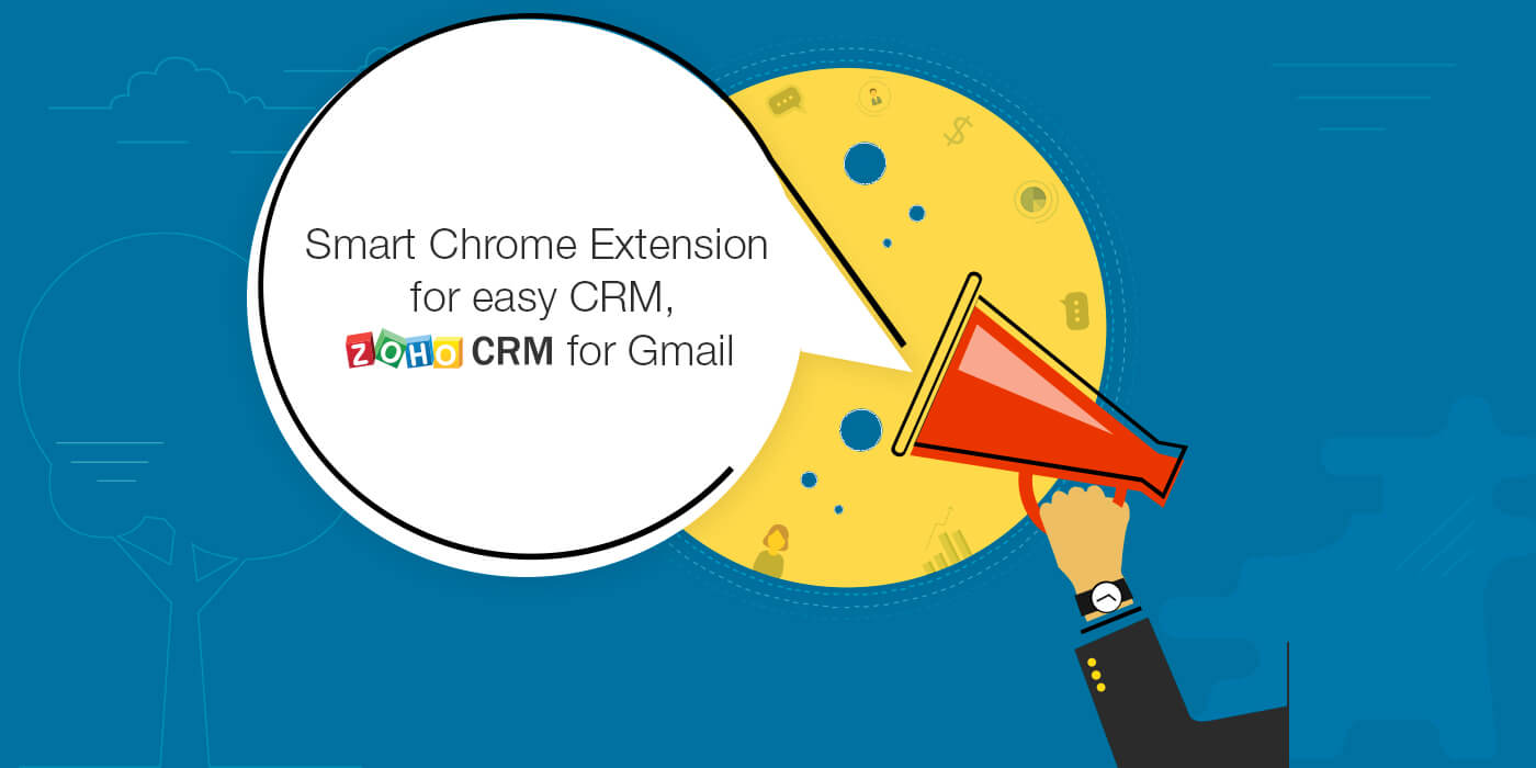Announcing Zoho CRM for Gmail-A quick Chrome extension to manage your CRM