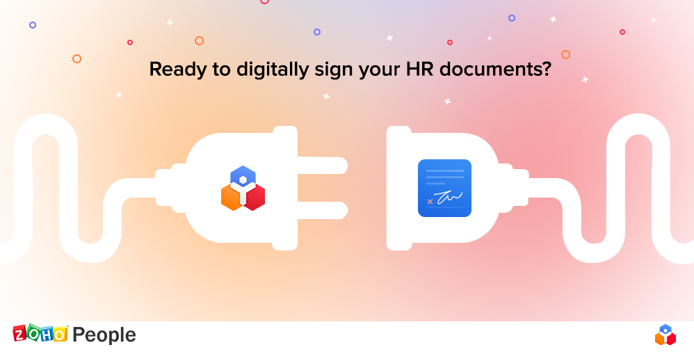 Ready to digitally sign your HR documents? Introducing the new Zoho People-Zoho Sign integration