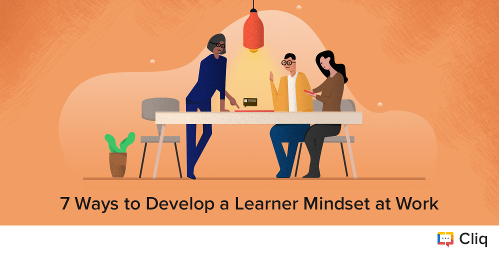 7 Ways to Develop a Learner Mindset at Work