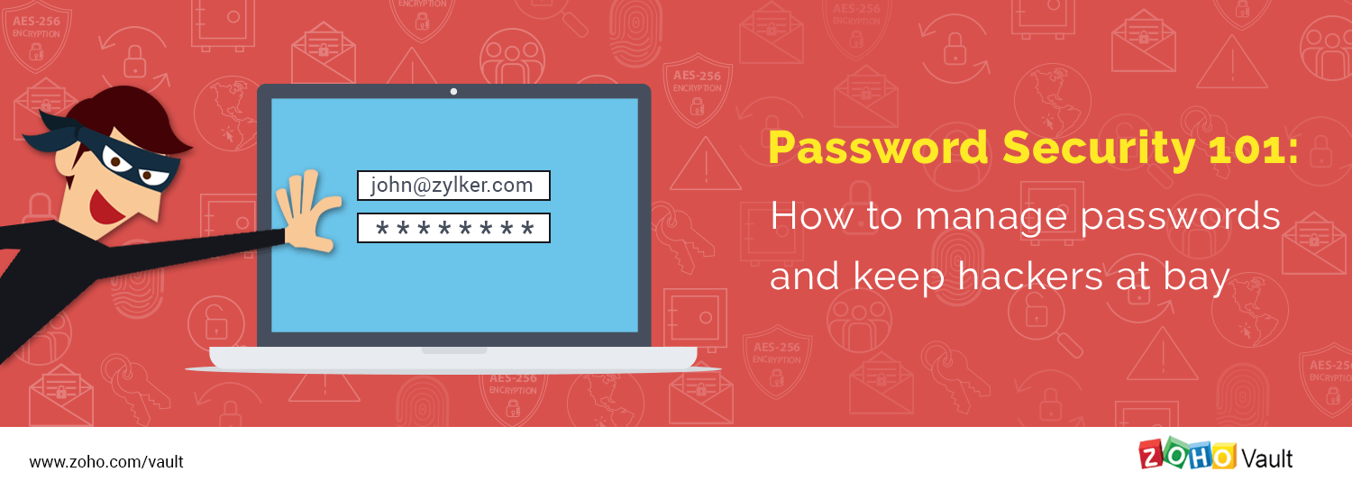 Password Security 101: How to manage passwords and keep hackers at bay