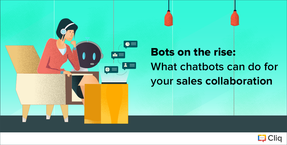 Bots on the rise: What chatbots can do for your sales collaboration