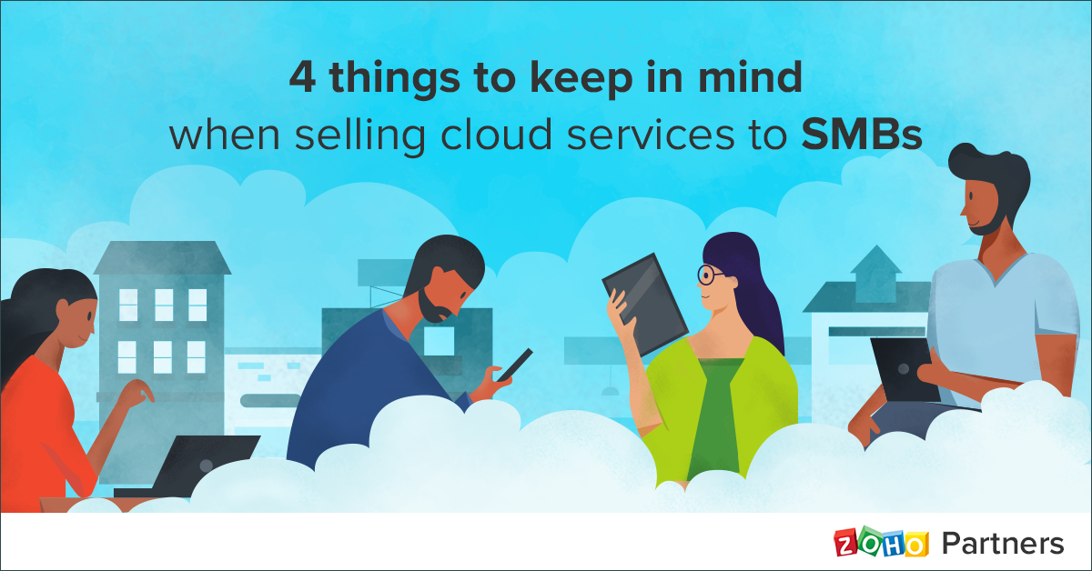4 things to keep in mind when selling cloudservicesto SMBs