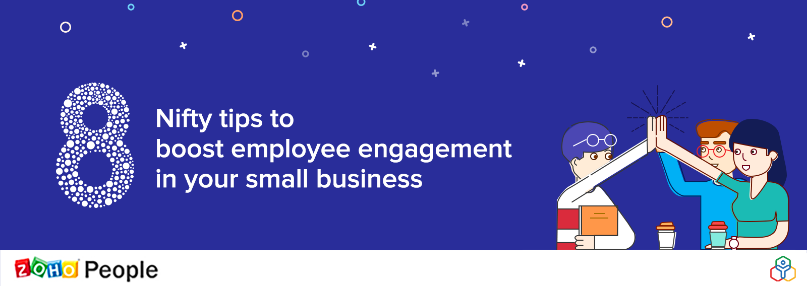 Go the extra mile:      8 nifty tips to boost employee engagementin your small business