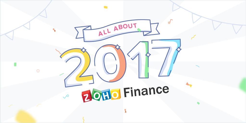 All about 2017: A great year for the Zoho Finance Suite.