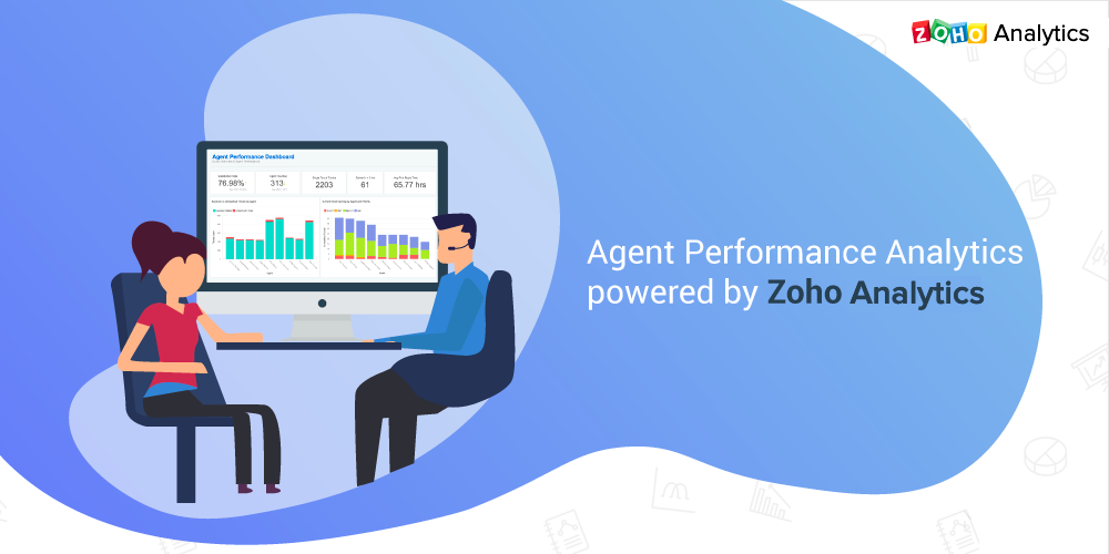 Agent performance analytics powered by Zoho Analytics