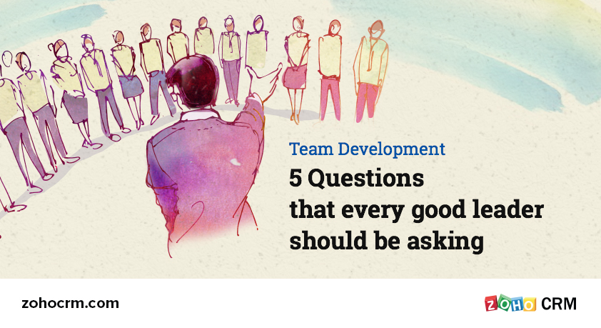 Sales Leadership: 5 Questions that every good leader should be asking