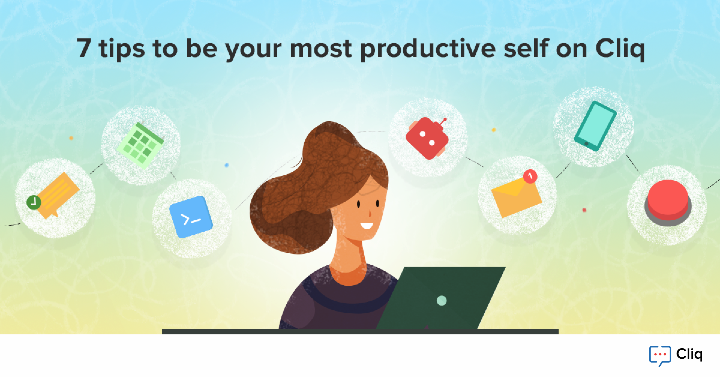 7 tips to be your most productive self on Cliq