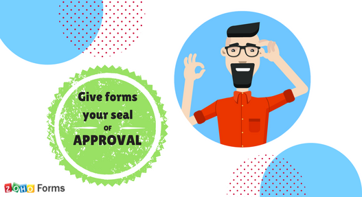 give forms your seal of approval introducing multi level approval