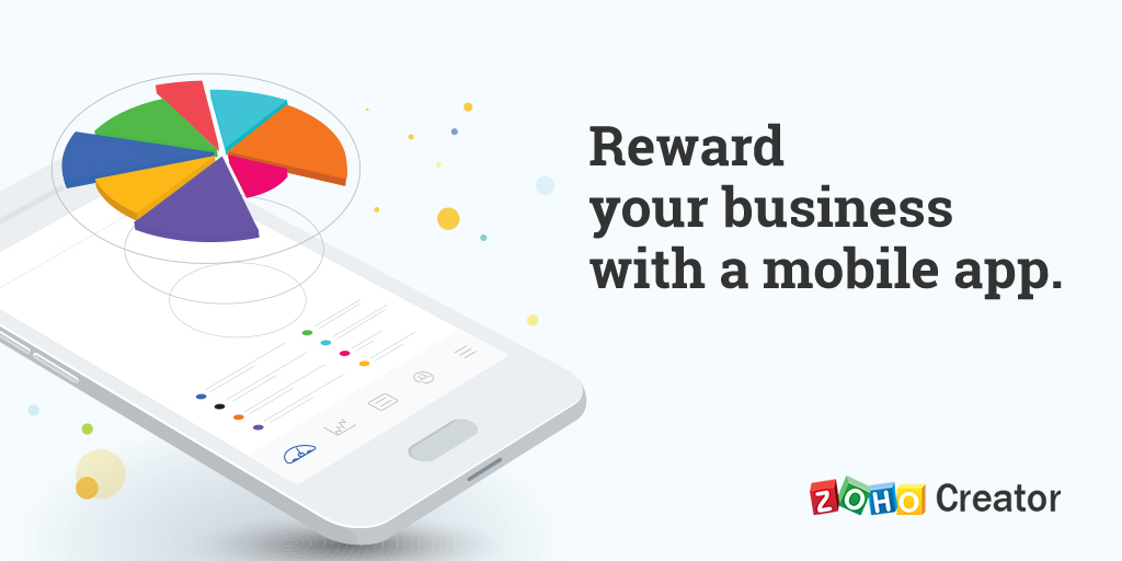 Give your business a mobile app. Welcome to Zoho Creator 5.