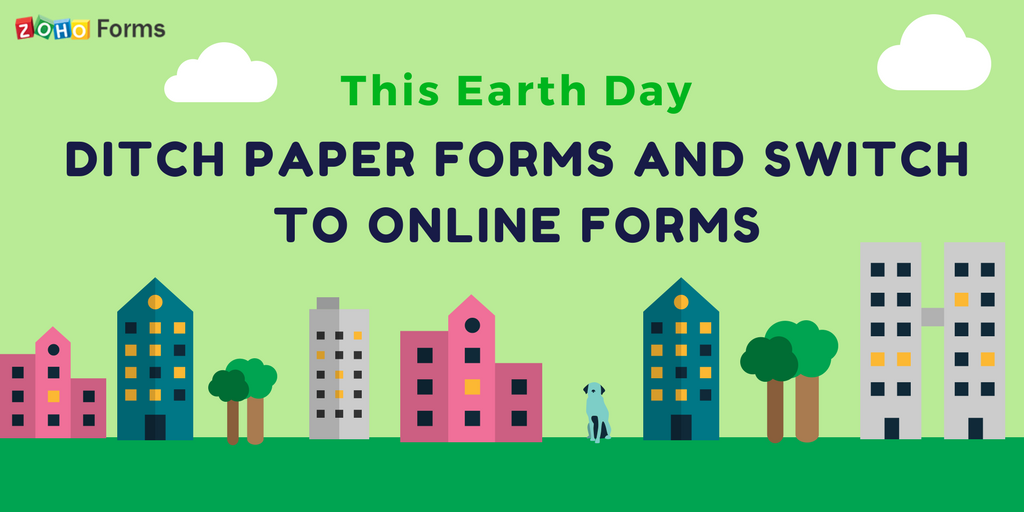 This Earth Day, go paperless with Zoho Forms