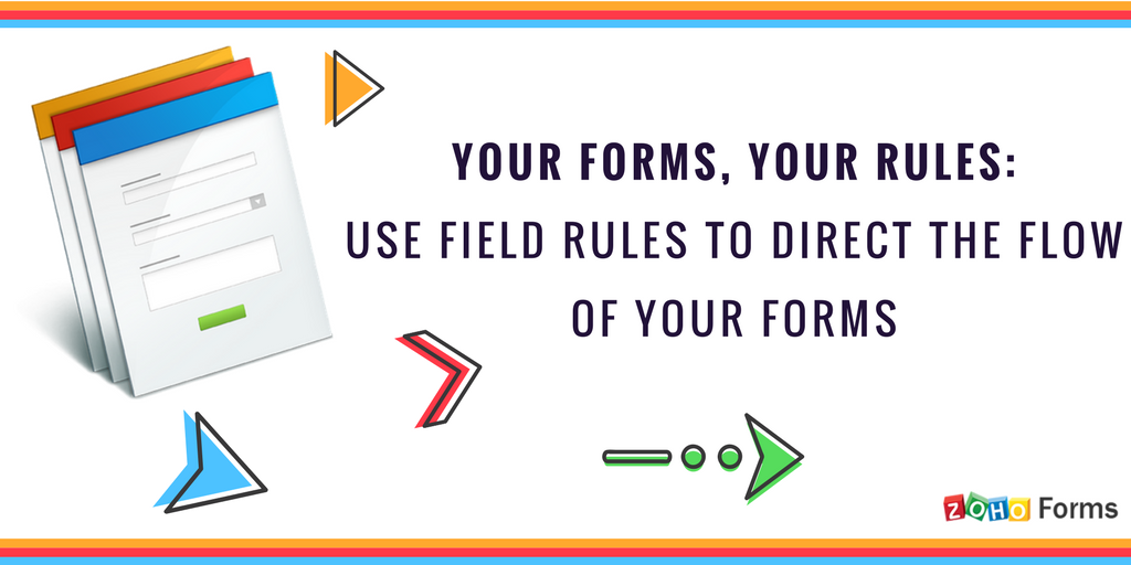 Bend your forms the right way, with field rules