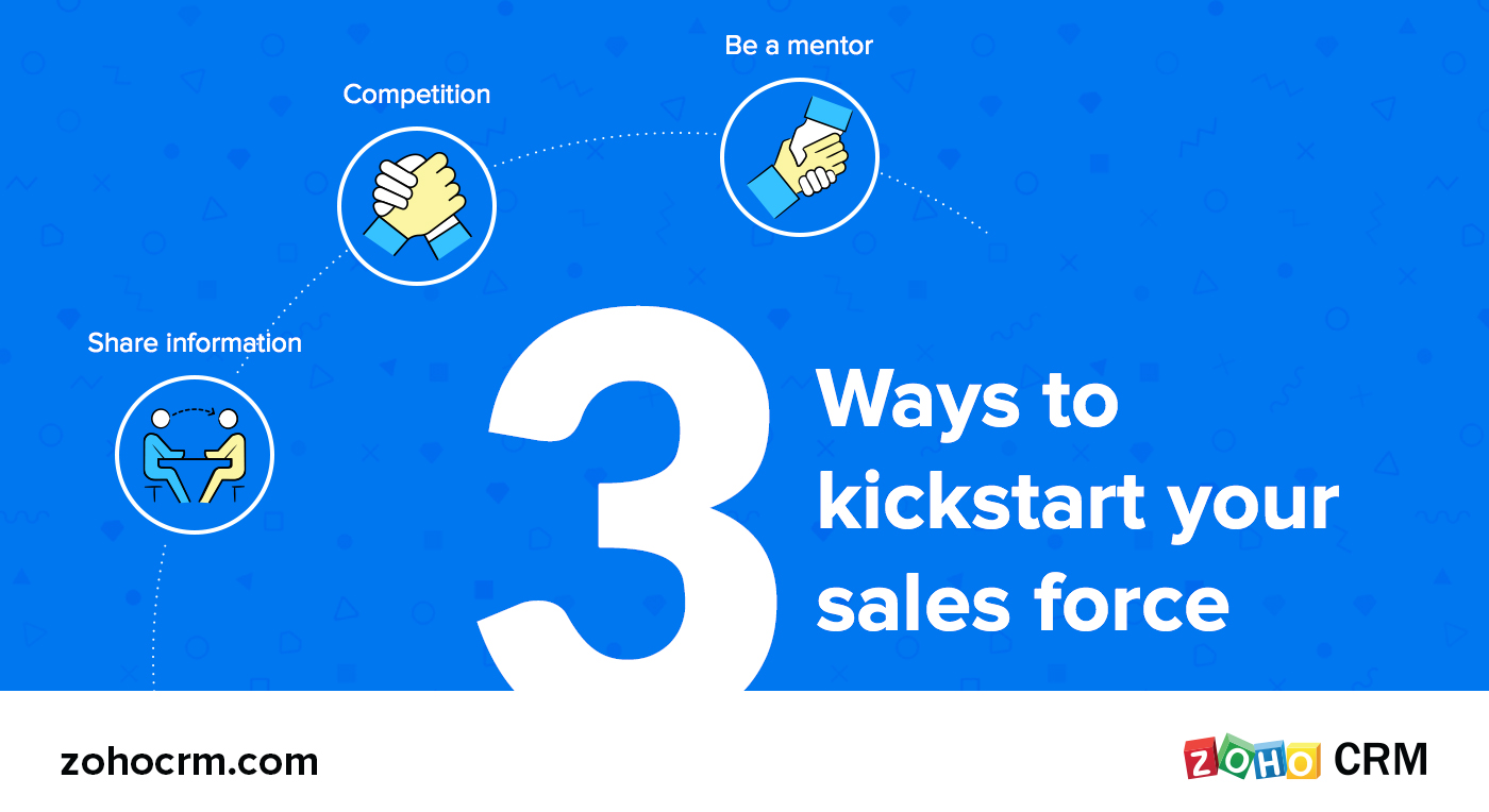 3 ways to kickstart your sales force