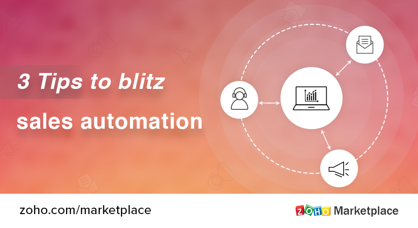 3 Tips to blitz sales automation