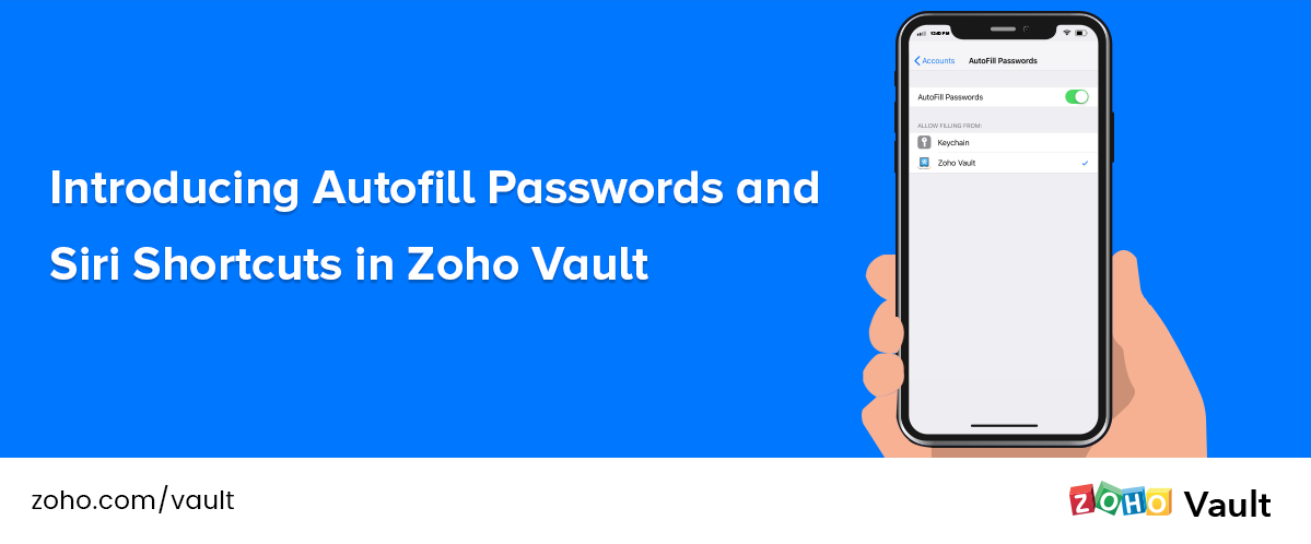 Introducing Autofill Passwords and Siri Shortcuts in Zoho Vault