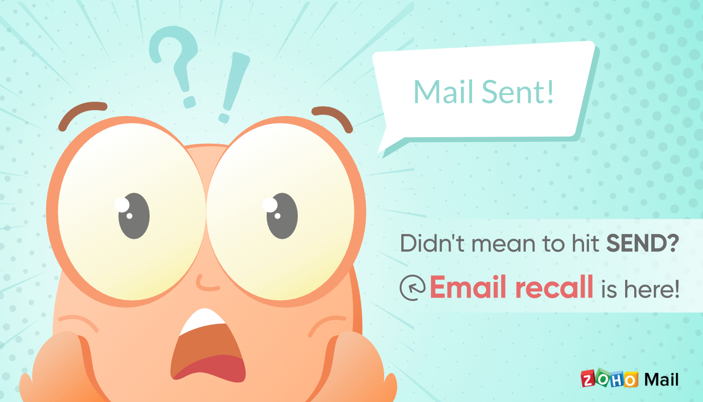 Sent an email you didn't mean to?Get it backwith aclick!