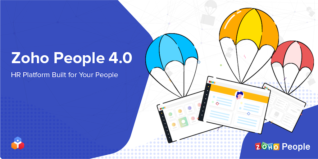 Zoho People 4.0 is the HR Platform Built for Your People