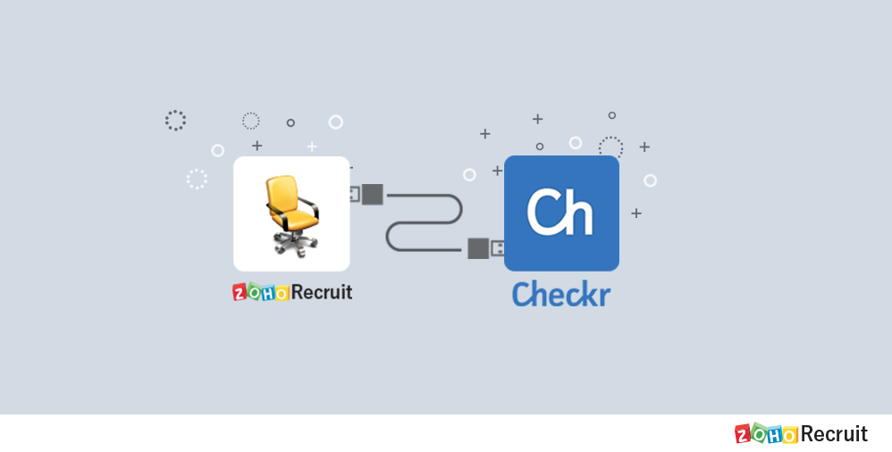 Zoho Recruit integrates with Checkr for faster and better background checks