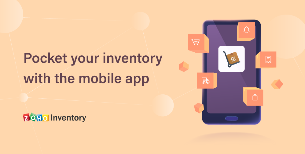 Zoho Inventory comes to your pocket with an all-new Android app