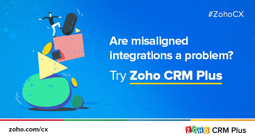 How Misaligned Integrations Hurt Customer Experience – ZohoCX