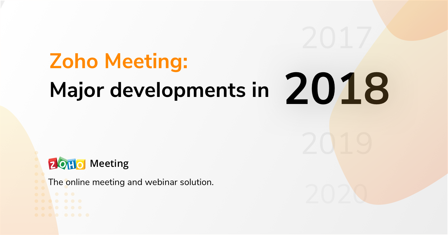 Zoho Meeting: Evolution through 2018
