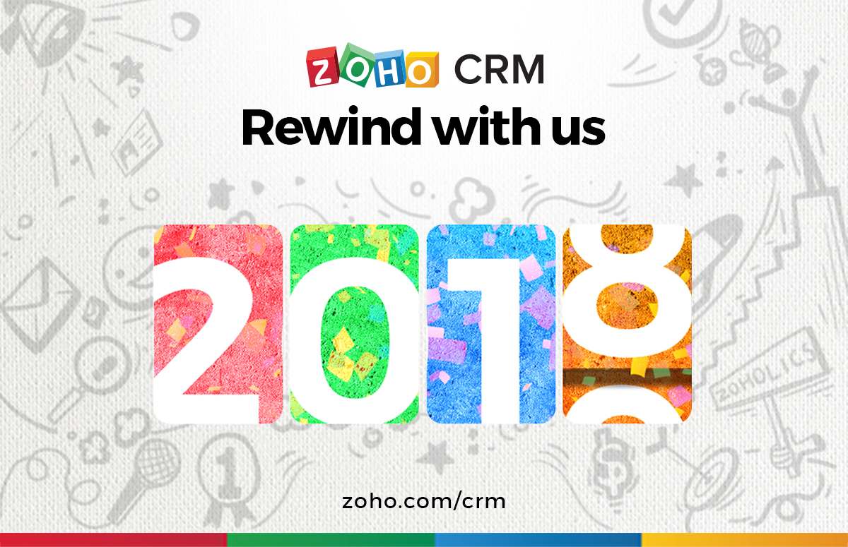 Zoho CRM 2018: Rewind with us!
