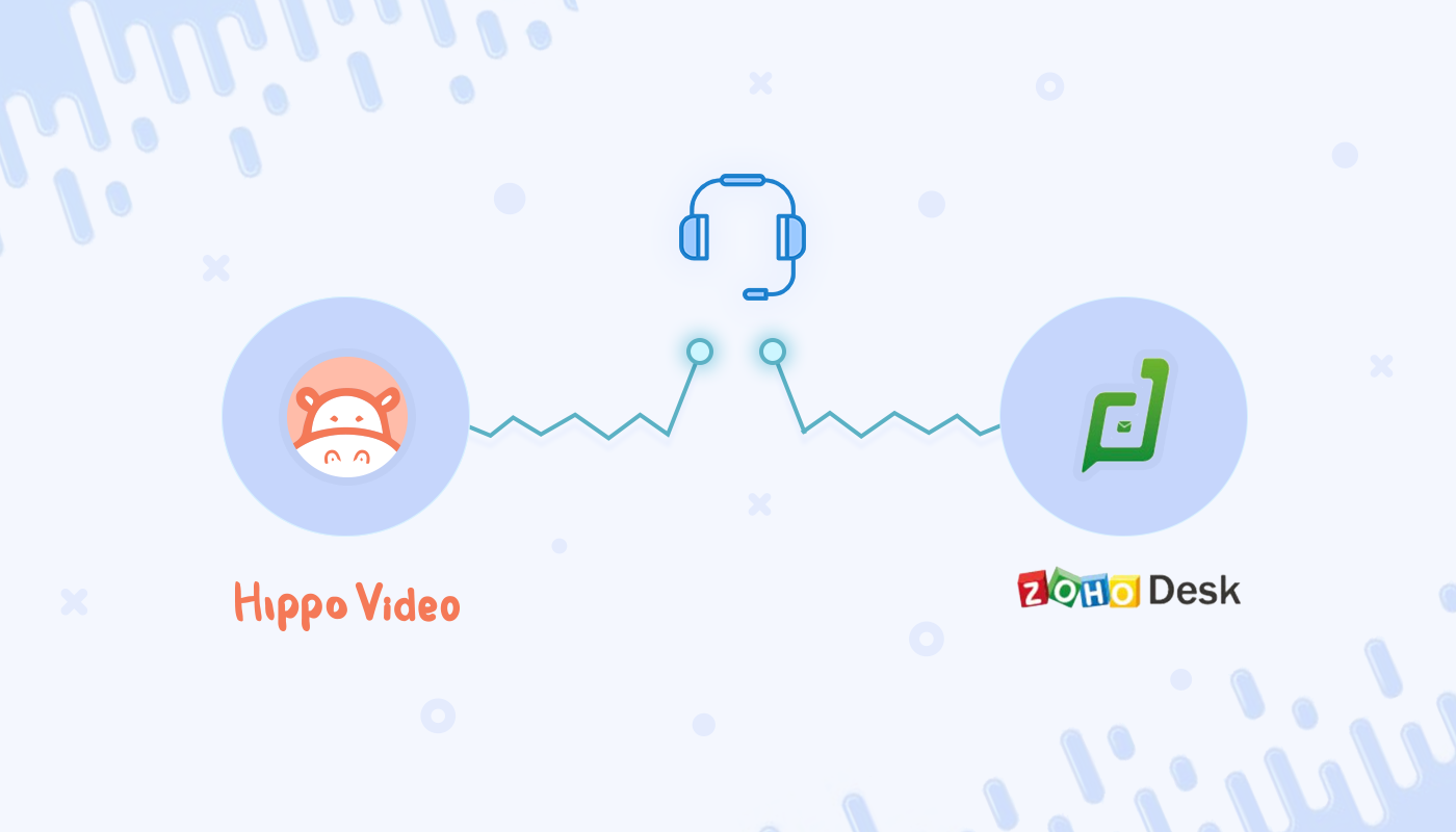 Hippo Video's Integration with Zoho Desk takes Customer Support to a Whole New Level