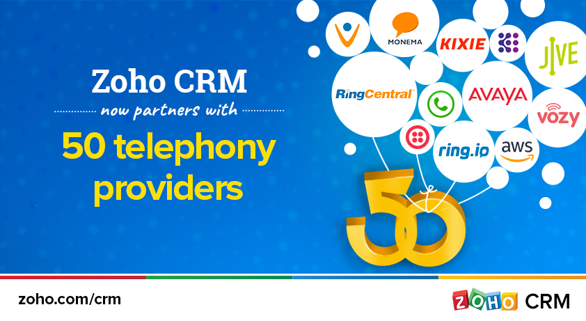 Zoho CRM is 50 Telephony partnerships strong.
