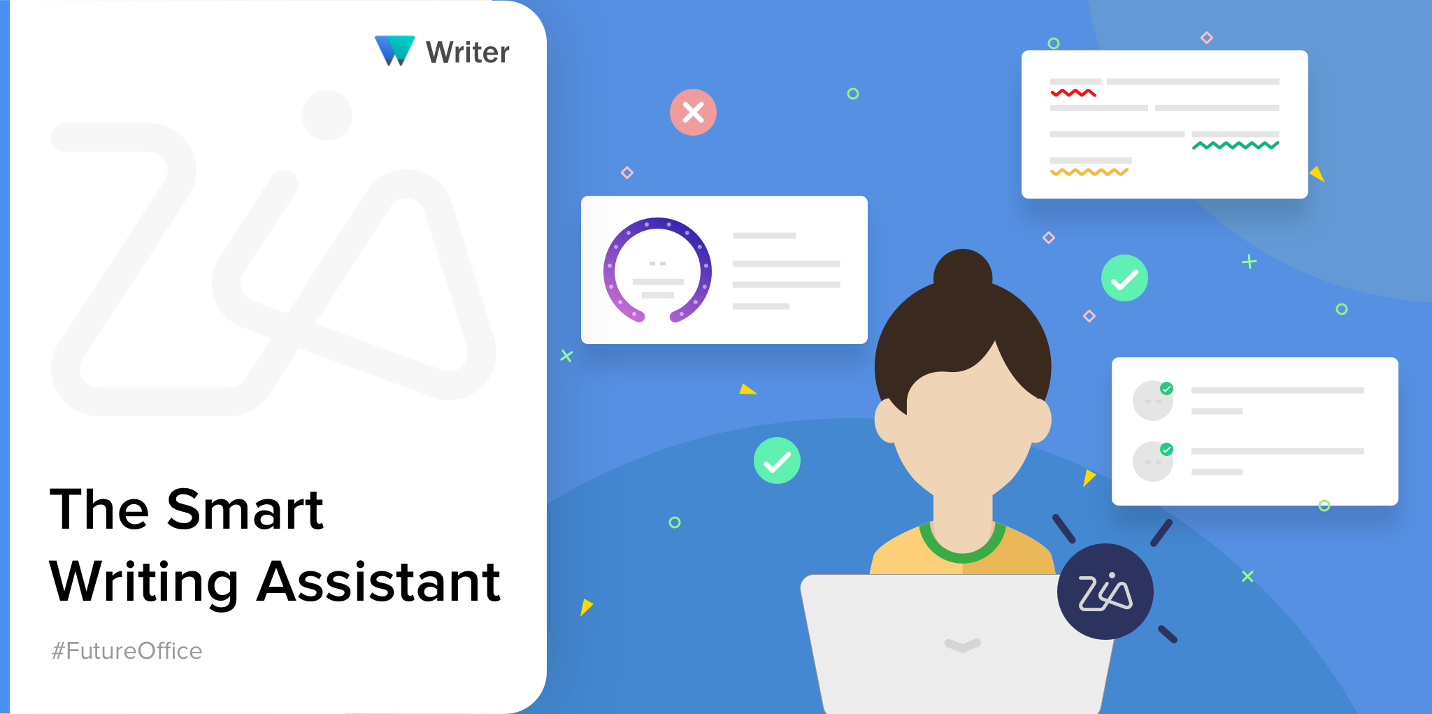 Introducing Zia in Writer: The smart writing assistant trained to help you write better.