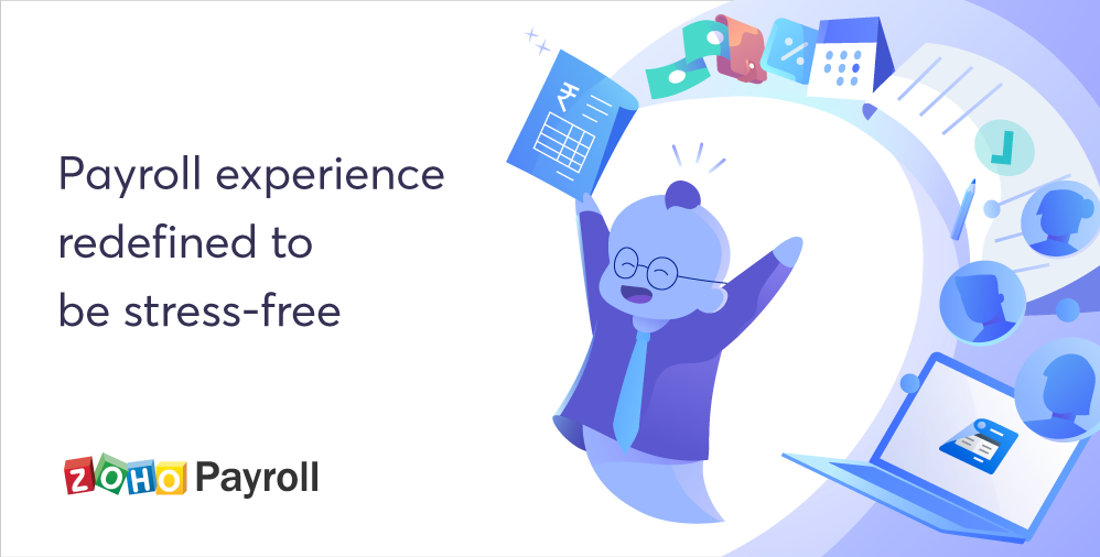 Introducing Zoho Payroll. Redefining payroll from chaos to simplicity