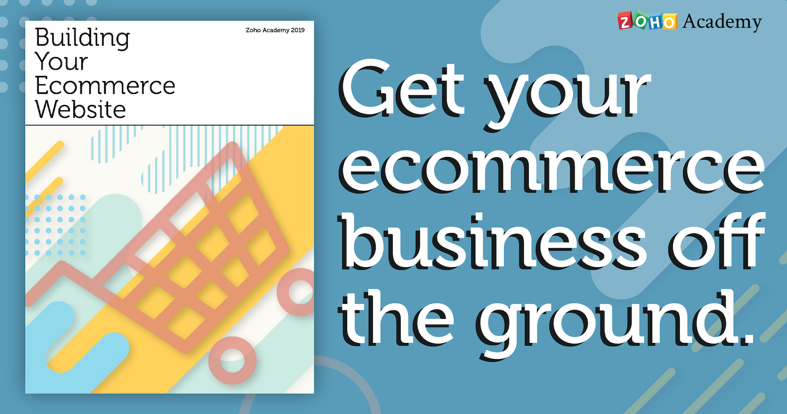 Zoho Academy Wants to Help You Get Your Ecommerce Site Up and Running