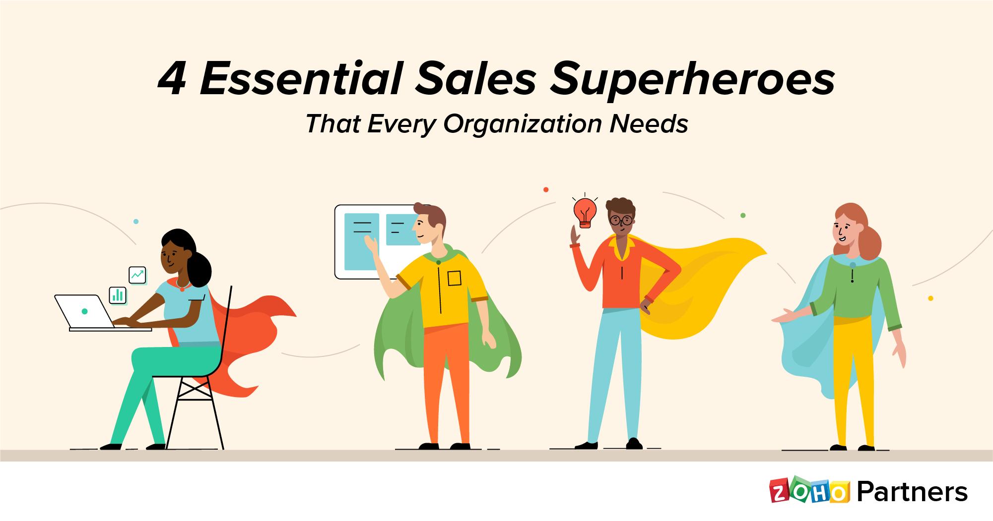 4 Essential sales superheroes that every organization needs