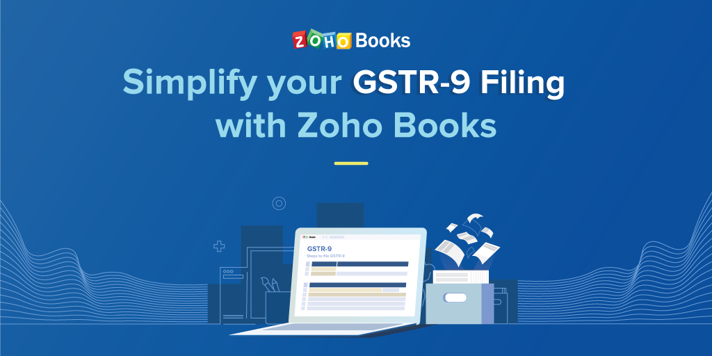 FIling GSTR-9 with Zoho Books