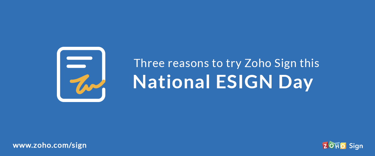 Three reasons to try Zoho Sign this National ESIGN Day